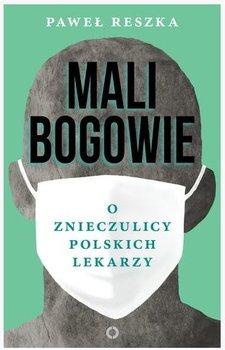 mali-bogowie-o-znieczulicy-polskich-lekarzy-w-iext48716350