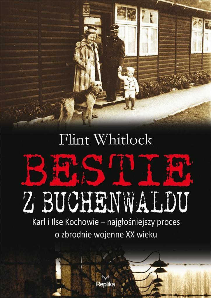 i-bestie-z-buchenwaldu-karl-i-ilse-kochowie-najglosniejszy-proces-o-zbrodnie-wojenne-xx-wieku